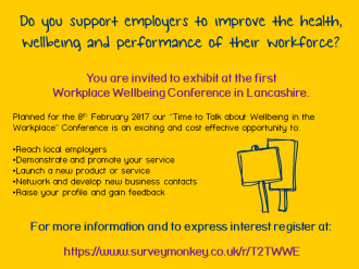 You are invited to exhibit at the first Workplace Wellbeing Conference in Lancashire.  On the back of the success of Lancashire Mind's  mentally healthy workplace forum, Lancashire Mind are working with partners to bring local employers together from acro